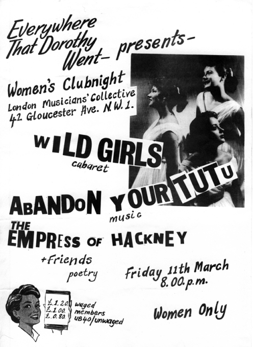 Black and white poster for 'Wild Girls' cabaret Abandon Your Tutu gig at the London Musicians' Collective Women's Clubnight, also featuring the Empress of Hackney. Cut and paste style.