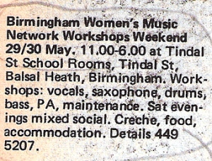 Advert for Birmingham Women's Music Network Workshops Weekend, May 1982: vocals, saxophone, drums, bass and PA workshops, creche provided and a mixed evening social event.