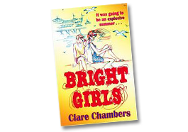 Book cover, yellow with drawing of two women on Brighton beach, with pier in background, red text reads 'It was going to be an explosive summer ... Bright Girls, Clare Chambers.'