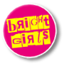 Bright Girls badge in punk style. Some letters back-to-front; bright pink background with yellow and pink text reading Bright Girls.