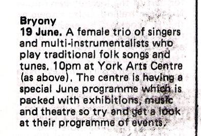 Listing for Bryony playing June, 1984, in York Arts Centre: 'a female trio of singers and multi-instrumentalists who play traditional folk songs and tunes.'
