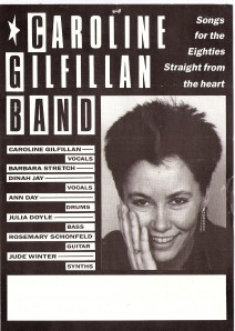 A black and white flyer featuring a portrait photo of Caroline Gilfillan smiling, with a spiky hairstyle and large dangly earring. Text reads 'Songs for the eighties straight from the heart' and lists members. A space is left blank for writing gig info.