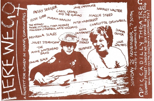 An ad for 'Here We Go - a benefit for women in mining communities,' held during the miners' strike, at Piccadilly Theatre, 25 November 1984. Text asks attendees to bring donations of cash and Christmas toys. Illustration of two smiling women at a table with crockery and cutlery, white and brown design. Names of performers handwritten on background include Carol Grimes and the Iguanas, Peggy Seeger, Julie Walters, Annie Whitehead, Pauline Black, Prunella Scales.