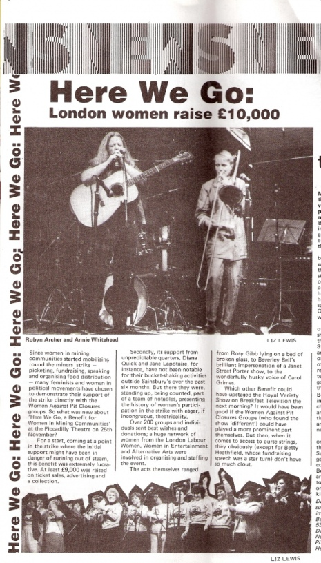 Spare Rib's review of the 'Here we go' benefit for women in mining communities on 25 November, 1984, at the Piccadilly Theatre during the miners' strike says ten thousand pounds were raised. One photo shows Robyn Archer playing guitar and Annie Whitehead on trombone on stage together at the event; second photo shows a large group of women on stage linking hands.