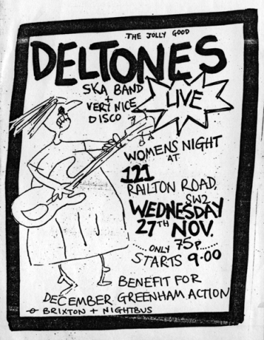 A black and white cartoon drawing of a woman playing guitar, advertising 'The jolly good Deltones ska band and very nice disco. Women's night at 121 Railton Rd London SW2. Wednesday 27 November. Only 75p. Starts 9.00. Benefit for December Greenham action. Brixton tube station and nightbus.'