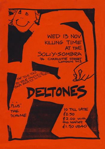 Black on red flyer. 'Killing Time at the Sol y Sombre, Charlotte Street London W1. Tap your toes to your favourite ska beats with The Deltones, plus The Scheme.'