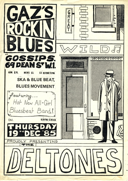 'Gaz's rockin blues at Gossip's, 69 Dean Street W1. Ska and bluebeat, blues movement, featuring Hot New All-Girl Bluesbeat Band! Proudly presenting the Deltones. 19 December 1985.' Black text on white, illustrated by drawing of man in mac and triby hat outside a Soho street building featuring a sign saying 'WILD' and a musical note.