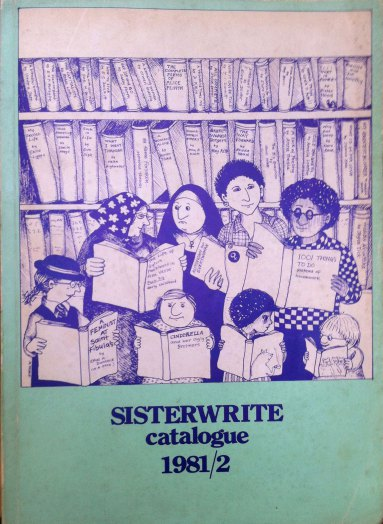 Cover of Sisterwrite catalogue 1981: drawing shows a variety of women and kids looking at the stocks of books with shelves behind them.