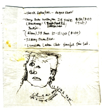 Handwritten notes made on a paper napkin, reminders to check gig details and with dates of  events. A sketch of a face by Cinders.