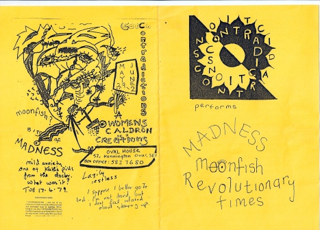 Bright yellow, the front cover text in handwriting gives names of three pieces performed by Contradictions - Moonfish, Madness and Revolutionary Times. Illustrated with black hand-drawing of flower design with Contradictions written around it. Back cover of abstract, jagged drawing of a woman's head. 'A women's cauldron of creations.'