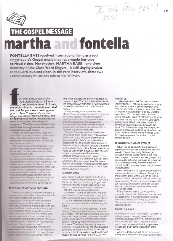 1985 Interview with Martha and Fontella Bass by Val Wilmer describes the cathartic and inspiring role of gospel and church in these two legends' lives and the celebration of African-American survival in  the blues.