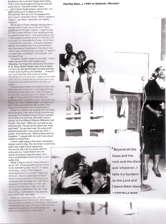 1985 interview with Martha and Fontella Bass by Val Wilmer describes the cathartic and inspiring role of gospel and church in these two legends' lives and the celebration of African-American survival in  the blues. Family history of piano playing and singing together. 'Beyond all the blues and the rock and disco,  I take my burdens to the Lord and leave them there.' Photos of Black gospel choir singing.