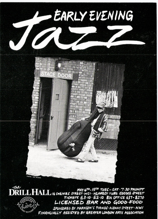 Black and white poster for Early Evening Jazz at the Drill Hall, photo of Julia carrying her double bass into the stage door. 'Bar. Food. Fiancially assisted by the Greater London Arts Association. Sponsored by Marksons Pianos.'