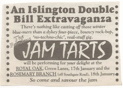 Newspaper cutting of an ad for two London gigs, at Islington's Rosemary Branch and the Royal Oak, by the FJTs:  'there's nothing like casting off those winter blue-mers (sic) like a dykey four-piece, bouncy rock-pop 'no-techno-chic' real stuff gig.'