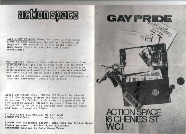 Programme for Gay Pride events at Action Space (Drill Hall) says of The Harpies' first public performance 'this band will get you on your feet and dancing!' Illustrated by a photo collage of an open wallet spilling out cash, photo of a woman's face, tickets to Spats (a London lesbian club), a UB40 signing on card, keys and a packet of Rizla cigarette papers.