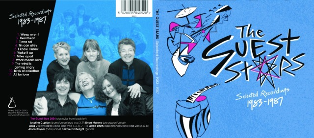 The front cover of this Guest Stars CD. Blue with black, pink and white drawings of instruments and text. 'The Guest Stars Selected Recordings 1983 - 1987.' Features a 2004 photo of Josefina, Linda, Laka, Deirdre, Alison and Ruthie, and lists the eleven tracks.