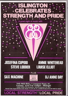Bright pinks on black background, featuring pink triangles and double female symbols. At the centre a large pink triangle encompassing a labyris axe and the numbers 88. Text reads 'Islington celebrates strength and pride. A great night of music with Josefina Cupido, Annie Whitehead, Steve Lodder, Louise Elliot, plus Sax Machine. DJ Ann Day. Islington Council Arts for All. Local strength, local pride. Pied Bull, Liverpool Rd N.1. £2/1 concessions.
