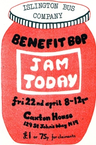 Poster for a benefit for the Islington Bus Company community centre, April 1977, featuring the Jam Today logo of a red jam jar with a label bearing the group's name in white hand lettering, and gig info written in black. 'Islington Bus Co' on the lid; 'Benefit Bop, Caxton House, London N19, £1 or 75p claimants.'