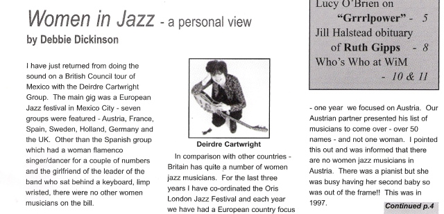 Article, 'Women in Jazz - A Personal View' by Debbie Dickinson, illustrated by small photo of Deirdre Cartwright and guitar. Having returned from sound engineering on a British Council tour of Mexico with the Deirdre Cartwright Group, Debbie reflects on the global situation of a dearth of women jazz musicians compared with Britain.