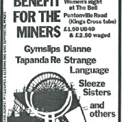A poster for a Lesbian Benefit for the Miners at the Bell pub, Kings Cross London. Also playing The Gymslips, Strange Language, the Sleeze Sisters DJs.