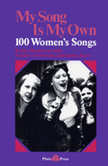 Front cover of the book My Song Is My Own, One Hundred Women's Songs, edited by Kathy Henderson with Frankie Armstrong and Sandra Kerr. Published by Pluto Press. Purple background with pink lettering. Black and white image of women together singing.
