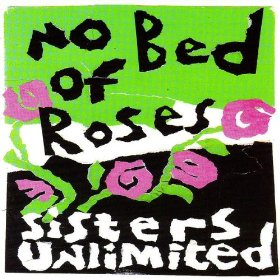 Pink roses entwined with the words 'No Bed of Roses. Sisters Unlimited' on a white, black and green background..'