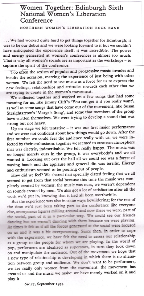 Entitled 'Women Together: Edinburgh 6th National Women's Liberation Conference', this article describes the excitement and overwhelming experience of playing live at the conference, and reaffirms the group's commitment to being a part of the movement, not separate as performers.