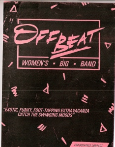 Publicity flier, black background and pink lettering saying 'Offbeat Women's Big Band. Exotic, funky, foot tapping extravaganza. Catch the swining moods.'