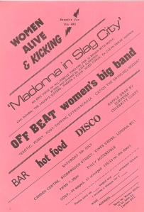 "Flier, pink background, black text diagonally written. 'Women Alive and Kicking, ""Madonna in Slag City"", an epic piece of all female theatre, Offbeat Women's Big Band, Bar, Hot Food, Disco. £4/2. Camden Centre, London WC1.'"