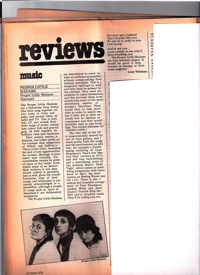 In the music review section of Spare Rib, Lucy Whitman opines that the trio 'are very talented singers' but 'it would be good if they became as stroppy as their name suggests.'