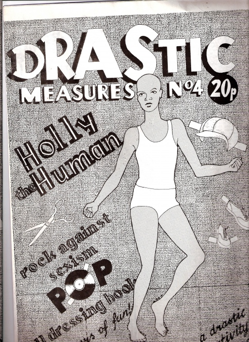 Cover of issue 4 of Drastic Measures, price 20p, with a drawing of a cut out doll type, wearing ungendered underwear, next to the words 'Holly Human.'