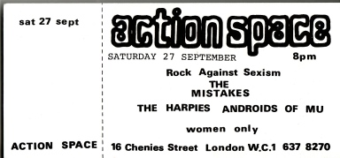 'Action Space. Rock Against Sexism. The Mistakes, The Harpies, Androids of Mu. women only.'