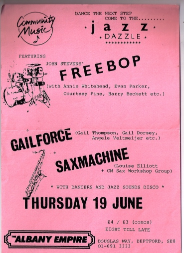Pink flyer with black text, illustrated with drawings of musical notes, saxophones and drum kit. Text reads 'Community Music. Dance the next step. Come to the Jazz Dazzle, featuring John Stevens' Freebop (with Annie Whitehead, Evan Parker, Courtney Pine etc), Gail Force (Gail Thompson, Gail Dorsey, Angele Veltmeyer, etc), Sax Machine (Louise Elliot and the Community Music Workshop Group.) With dancers and Jazz Sounds disco. Albany Empire, London S.E.8.