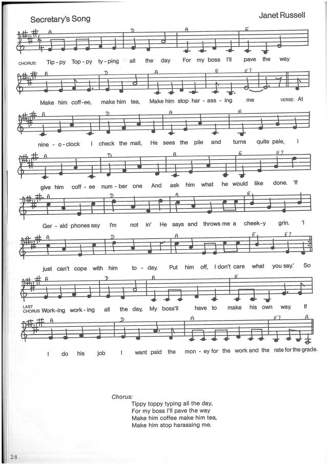 Sheet music and lyrics to the Secretary's Song. Chorus 'Tippy tippy typing all the day, for my boss I'll pave the way. Make him coffee, make him tea, make him stop harassing me.'