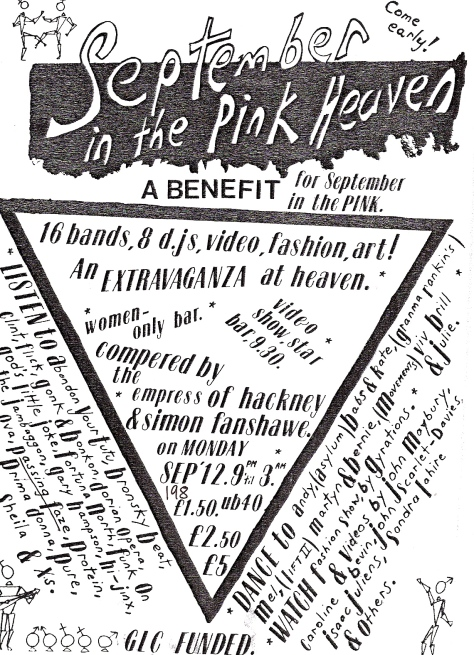 Black and white poster for the lesbian and gay arts festival event at Heaven nightclub reads ' A benefit for September in the Pink. Come early! Sixteen bands, 8 DJs, video, fashion, art. Women only bar. An extravaganza at Heaven compered by the Empress of Hackney. Sept 12, 9pm to 3am. Listen to Abandon Your Tutu, Bronsky Beat, Hi Jinx, Ova, Passing Faze. CLC funded.' A black triangle design, with text written around it, and abstract dancing figures and women's and men's symbols.