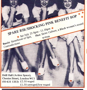 An old photo of three smiling women posing, seated with chins on their hands, and crossed legs, in the style of the Swing era, is the background of this ad. Text says 'Spare Rib and Shocking Pink Benefit Bop, July 1981. Bands: Sisterhood of Spit and Contradictions, plus Sister Culture (sic) a Black Women's sound system. Drill Hall (Action Space) London WC1.'