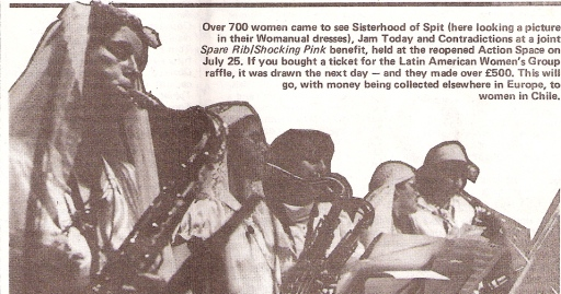 A photo of five women saxophonists in a row playing. Caption says 'Over 700 women came to see Sisterhood of Spit (here looking a picture in their Womanual dresses), Jam Today and Contradictions at a joint Spare Rib and Shocking Pink benefit.' The Latin American Women's Group raffle raised over £500 for women in Chile.