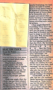 Review by Susy Taylor says the 'four piece plays loud, heavy rock.' Their new single 'Beat the Clock' has been released on Wonga Records, set up by themselves after negative experiences with other labels. The title track she finds a 'foot tapping catchy song' but too short, and the B side 'skillfully played, driving, rhythmic.' She was interested to hear lyrics as in live performance finds the band's music too loud for her taste. Beat the Clock was distributed by Rough Trade and Women's Revolutions Per Minute.
