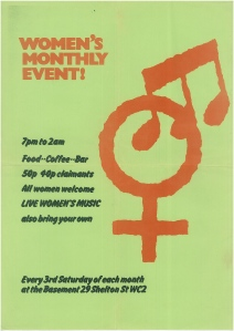 Red and black lettering on green background, with the red logo of the event, a large women's symbol with a musical note superimposed. The poster says 'Women's Monthly Event! 7 pm to 2 am, food, coffee, bar. 50 pence, 40 pence claimants. All women welcome. Live women's music, also bring your own. Every 3rd Saturday of the month at the Basement, 29 Shelton Street, WC2.'