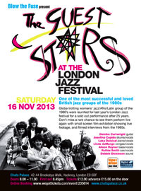 Poster for the Guest Stars gig in London Jazz Festival 16 November 2013, illustrated by photo of the band as they were in the 80s. Details posted below.