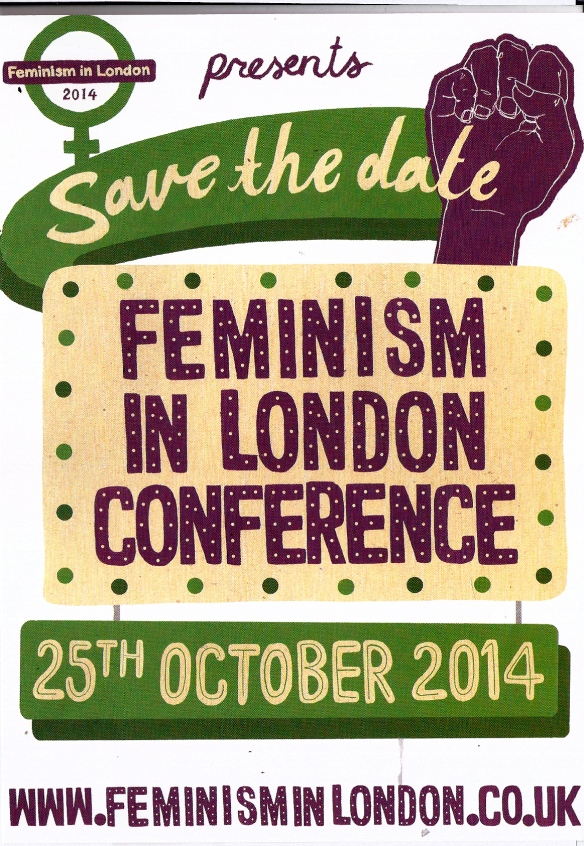 Poster announcing 25th September Feminism in London 2014 conference in suffragette colours of purple, green, white, says 'Save the Date!'